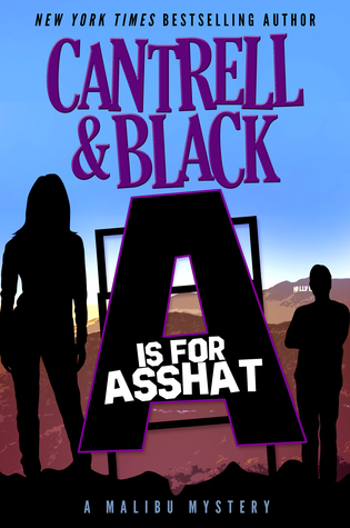 """""""A"""" is for Asshat (Malibu Mystery, #1)"""