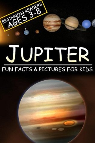 Jupiter: Fun Facts & Pictures For Kids, Beginning Readers Ages 3-8