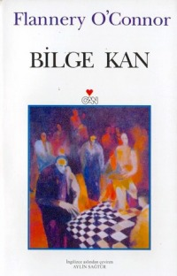 Bilge Kan by Flannery O'Connor