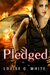 Pledged (Gateway, #3) by Louise G. White