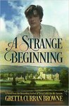 A Strange Beginning by Gretta Curran Browne