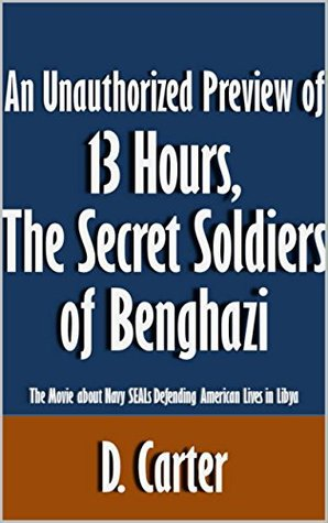 An Unauthorized Preview of 13 Hours, The Secret Soldiers of Benghazi: The Movie about Navy SEALs Defending American Lives in Libya [Article]