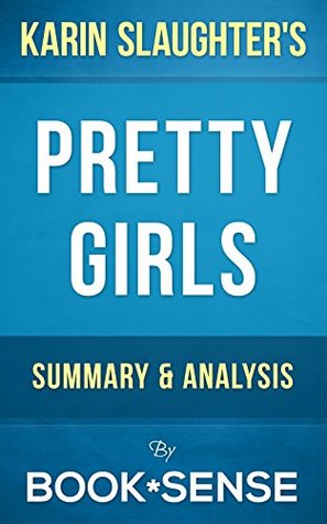 Pretty Girls: A Novel by Karin Slaughter | Summary & Analysis