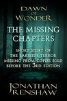 The Missing Chapters: Chapters missing from early versions of Dawn of Wonder (The Wakening)