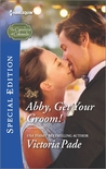 Abby, Get Your Groom! by Victoria Pade