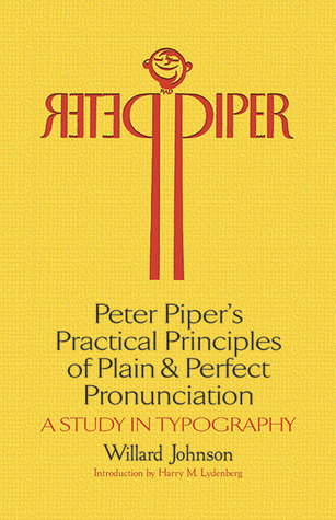Peter Piper's Practical Principles of Plain and Perfect Pronunciation: A Study in Typography