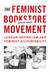 The Feminist Bookstore Movement by Kristen Hogan