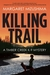 Killing Trail (Timber Creek K-9 Mystery #1) by Margaret Mizushima