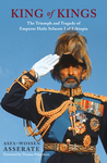 King of Kings: The Triumph and Tragedy of Haile Selassie I