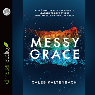 Messy Grace by Caleb Kaltenbach