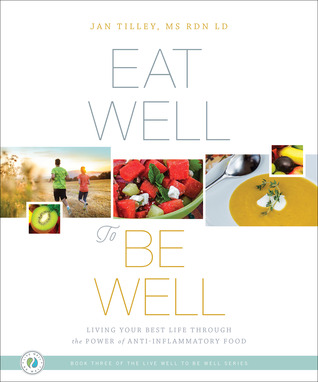 Eat Well to Be Well: Living Your Best Life through the Power of Anti-Inflammatory Food
