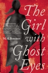 The Girl with Ghost Eyes by M.H. Boroson