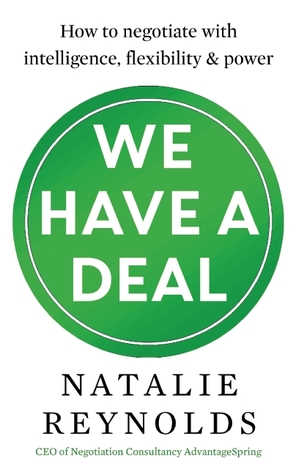 How to Negotiate with Intelligence, Flexibility and Power  - Natalie Reynolds
