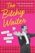 The Bitchy Waiter by Darron Cardosa