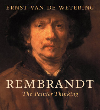 Rembrandt: The Painter Thinking