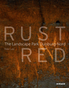 Rust Red: The Landscape Park Duisburg-Nord