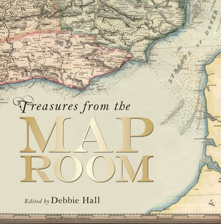 Treasures from the Map Room: A Journey through the Bodleian Collections por Debbie Hall