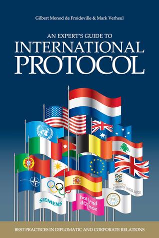 International Protocol: Between Tradition and Modernity por Gilbert Monod De Froideville, Mark Verheul