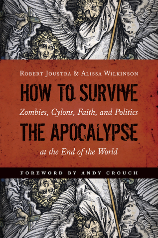 How to Survive the Apocalypse by Robert J. Joustra