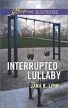 Interrupted Lullaby by Dana R. Lynn