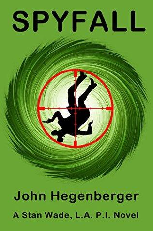 Spyfall (Stan Wade LA PI Book 1)