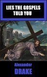 Lies the Gospels Told You (Lies of the Bible Book 2)