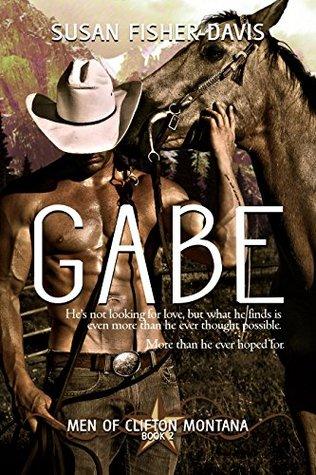 Gabe Men of Clifton, Montana Book 2 by Susan Fisher-Davis