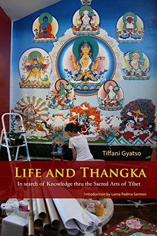 Life and Thangka: In Search of Knowledge through Tibetan Sacred Arts