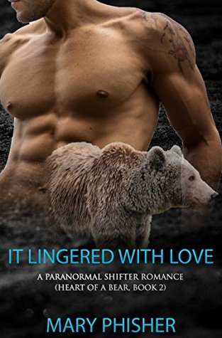 It Lingered With Love (Heart of a Bear, #2)