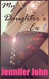 My Daughter's Ex 1: A Milf Femdom Ménage Erotic Romance