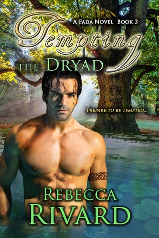 Tempting the Dryad by Rebecca Rivard