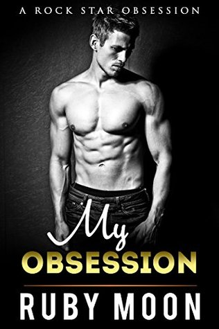 My Obsession: Romance, Envy and Rock n Roll (My Rock Star Obession Box Set- 3 BOOKS IN ONE)(Bad Boy Romance, Rock Star Romance)