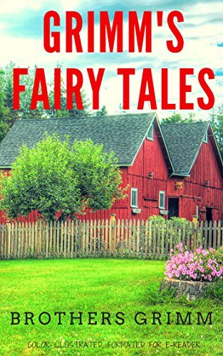 Grimm's Fairy Tales: Color Illustrated, Formatted for E-Readers