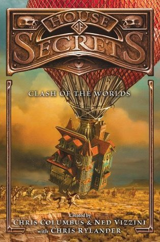 Clash of the Worlds (House of Secrets, #3)