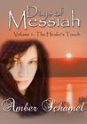 The Healer's Touch (Days of Messiah, #1)