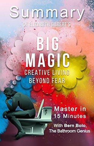 Big magic by elizabeth gilbert creative living beyond fear a 15 27225750 fandeluxe Choice Image