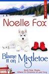 Blame it on Mistletoe (North Pole, Alaska #1)