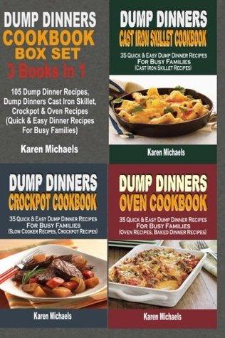 Dump Dinners Cookbook Box Set: 105 Dump Dinner Recipes, Dump Dinners Cast Iron Skillet, Crockpot & Oven Recipes