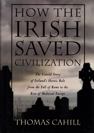 how-the-irish-saved-civilization-the-untold-story-of-ireland-s-heroic-role-from-the-fall-of-rome-to-the-rise-of-medieval-europe