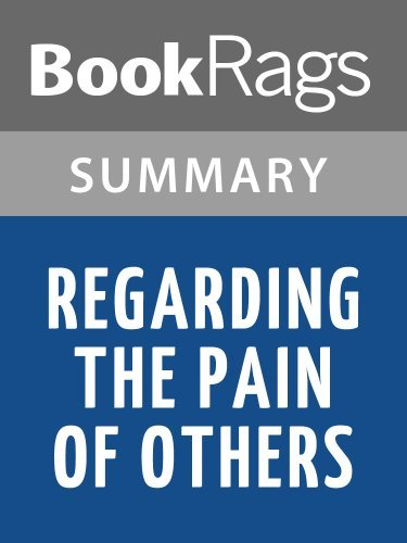 Regarding the Pain of Others by Susan Sontag | Summary & Study Guide