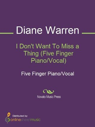 I Don't Want To Miss a Thing (Five Finger Piano/Vocal)