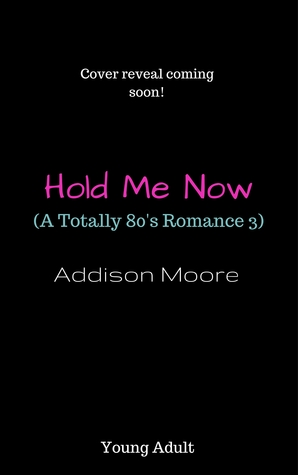 Hold Me Now: A Totally 80's Romance 3
