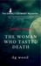 The Woman Who Tasted Death ...