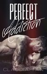 Perfect Addiction (Perfect Series, #2)