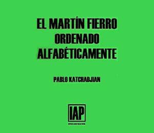 El Martín Fierro ordenado alfabéticamente