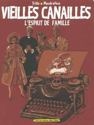 Vieilles canailles #1: Esprit de famille por Carlos Trillo, Domingo Mandrafina