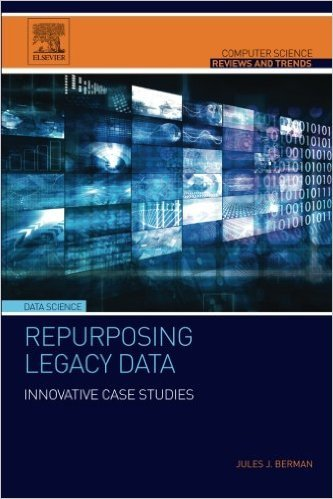 Repurposing Legacy Data: Innovative Case Studies