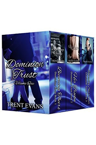 Dominion Trust Series - Vol.1 (Dominion Trust, #1-3) by Trent Evans