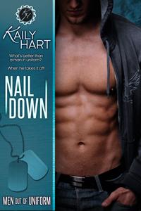 Nail Down (Men Out of Uniform, #2)