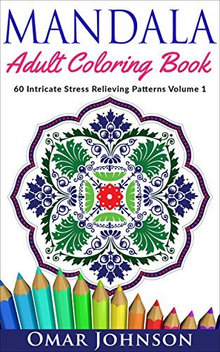Mandala Adult Coloring Book: 60 Intricate Stress Relieving Patterns Volume 1
